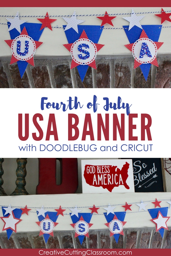 Fourth of July USA BANNER with Cricut and Doodlebug