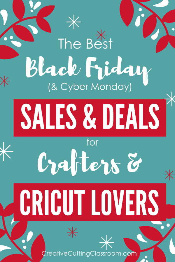 The Best Black Friday (& Cyber Monday) Deals for Crafters & Cricut Lovers