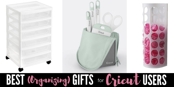 Best Organizing Gifts for Cricut Users and Crafters