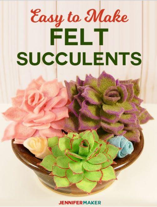 Best Cricut Projects-Felt Succulents- Jennifer Maker.JPG