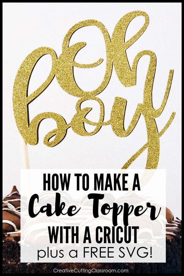 Learn how to make a cake topper with Cricut- including a free svg file