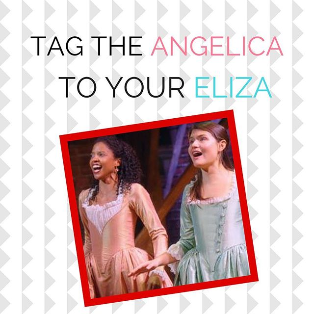 Who's the Angelica to your Eliza? Tag them! • • #hamilton #hamiltonmusical #angelica #eliza #angelicaschuyler #elizahamilton #schuylersisters #linmanuelmiranda #tagafriend @hamiltonmusical #reneeelisegoldsberry #phillipasoo