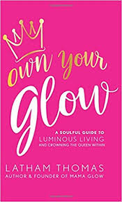 """Mama Glow Latham Thomas is such a light. I had the joy of meeting her in person and experiencing the radiance of her spirit. This is a guide for examining your life, embracing who you are, and empowering you to live in your light. Be sure to have a notebook handy for all the gems she's dropping.  Quote: """"Own Your Glow and it will light your path along the way...you alone have the power to transform your future."""""""