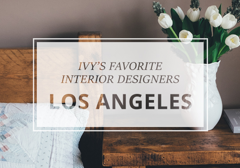 IvyMark - Kerry Vasquez makes IVY's list of Favorite Interior Designers in Los Angeles.