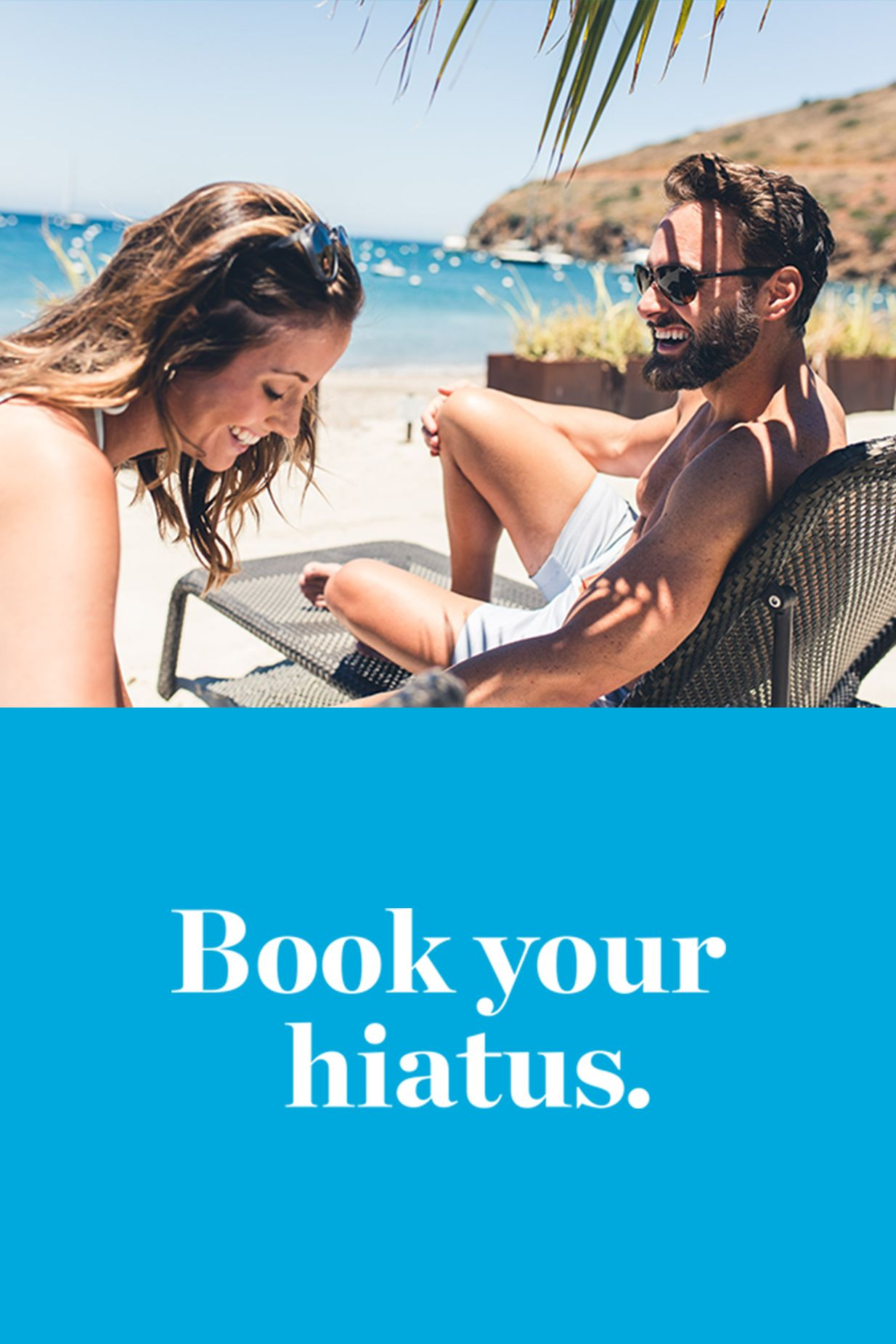 'Advertisement for Book your hiatus.' with man and woman in lounge chairs.