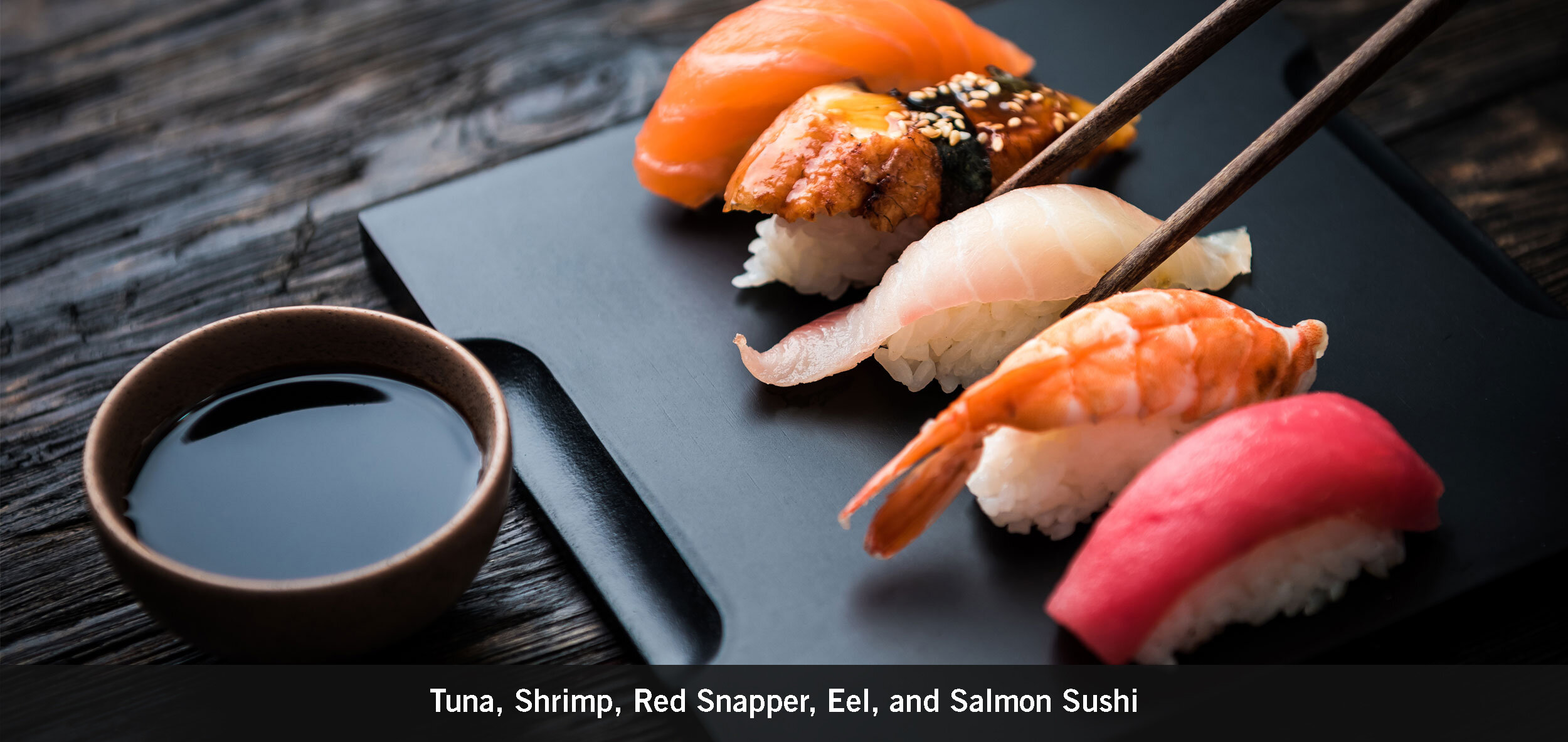 Tuna, Shrimp, Red Snapper, Eel, and Salmon Sushi