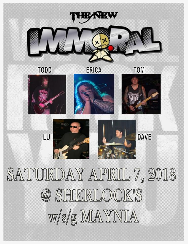 Genre  Modern Hard Rock/Metal     Band Members  Erica - Vocals Todd - Guitar Tom - Guitar Lu - Bass Dave - Drums     Hometown  Erie, PA     About  Modern Hard Rock/Metal cover band from Erie PA  Contact: immoralband@outlook.com  Current Location  Erie, PA   General Manager  Todd Szoszorek  Influences  Alice in Chains, Offspring, 3 Days Grace, Black Stone Cherry, Avenged Sevenfold, Stone Sour, Pop Evil, Staind, Shinedown, Seether, Papa Roach, Chevelle, Nonpoint, Sixx AM