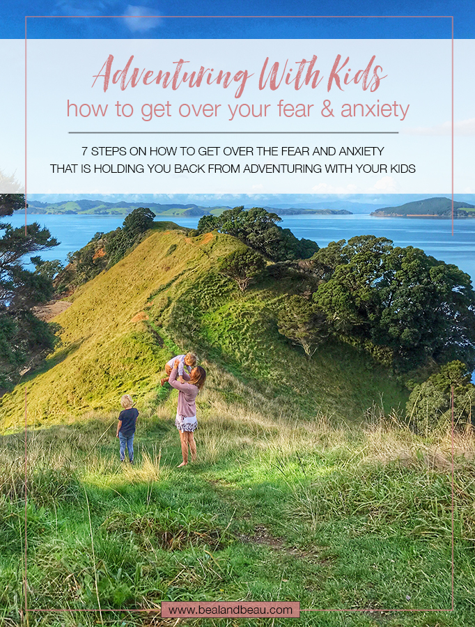 get over anxiety of adventuring with kids belandbeau
