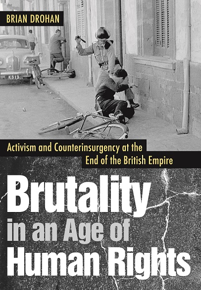 """Brutality in an Age of Human Rights - Brutality in an Age of Human Rights analyzes the relationship between human rights activism and counterinsurgency warfare at the end of the British Empire.Focusing the analytical lens on activists and the officials with whom they interacted places human rights activists on the counterinsurgency """"battlefield"""" not as traditional arms-bearing combatants, but as actors who nonetheless influenced warfare by shaping military decisions.Ultimately, the book examines how British officials handled human rights concerns and links these decisions to a larger global narrative concerning the history of international human rights movements."""