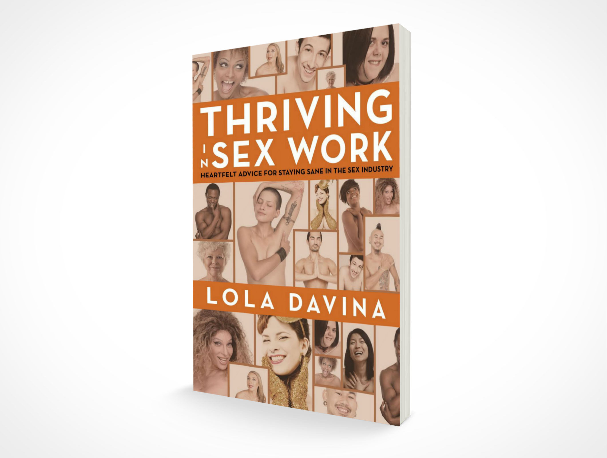 Thriving in Sex Work: Heartfelt Advice for Staying Sane in the Sex Industry ; Design by Albert Ochosa.