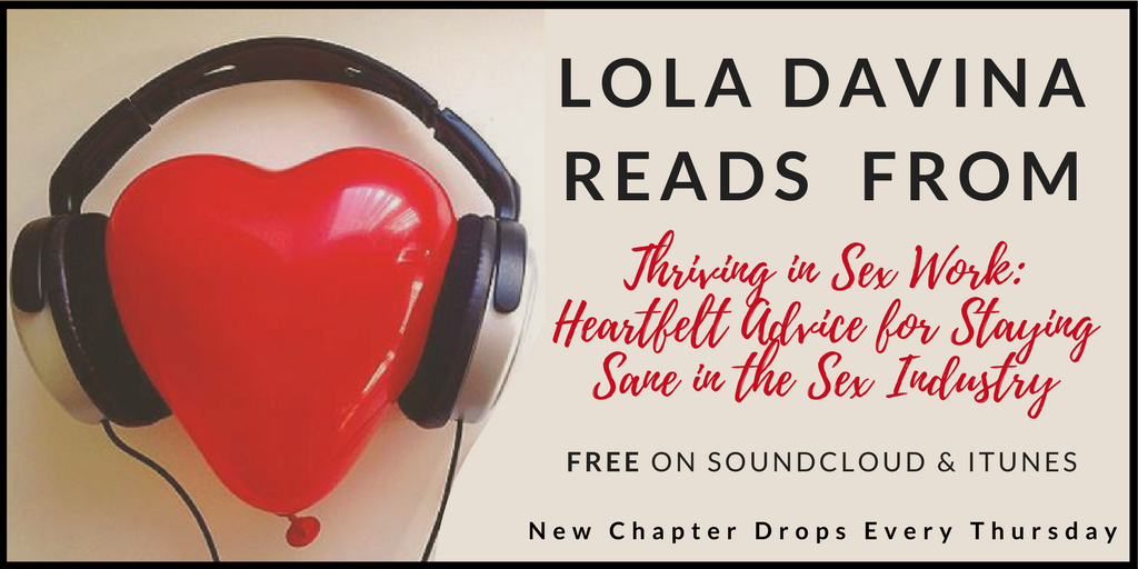 Lola reads selected chapters from  Thriving in Sex Work.   FREE on iTunes & Soundcloud.