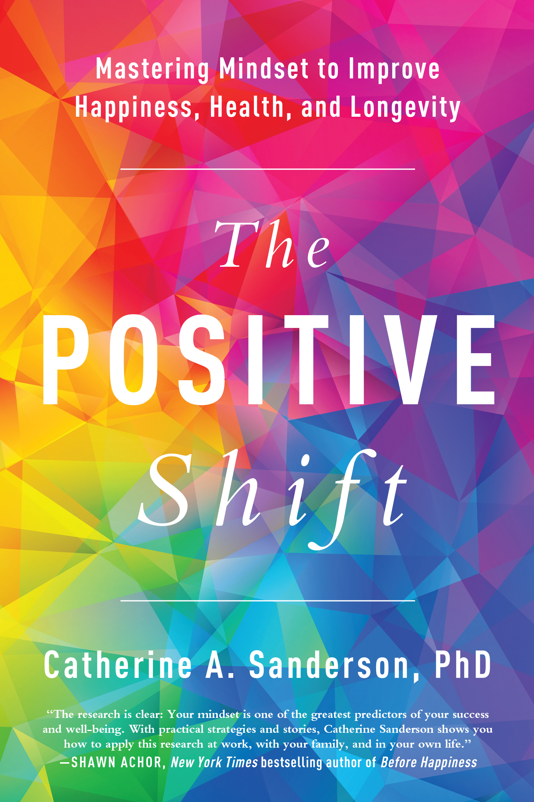 The Positive Shift Cover by Catherine A. Sanderson, PhD.