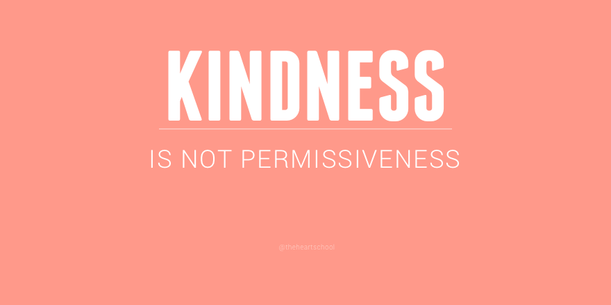 Kindness is not permissiveness.png