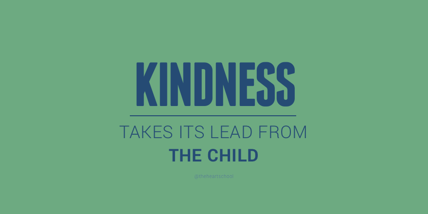 Kindness takes its lead from the child.png