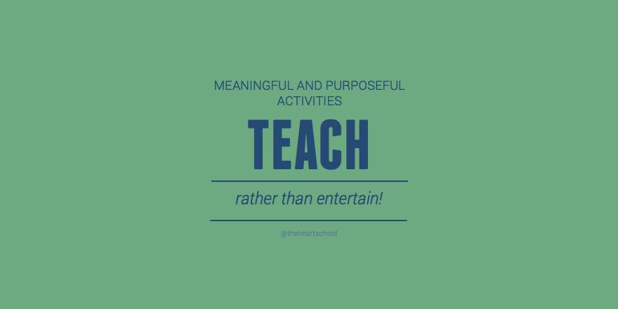 Teach rather than entertain.png