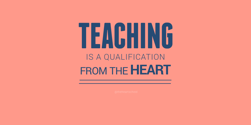 Teaching is qualification from the heart.png