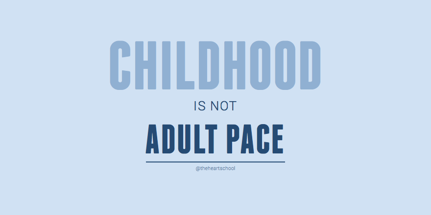 Childhood is not adult pace.png