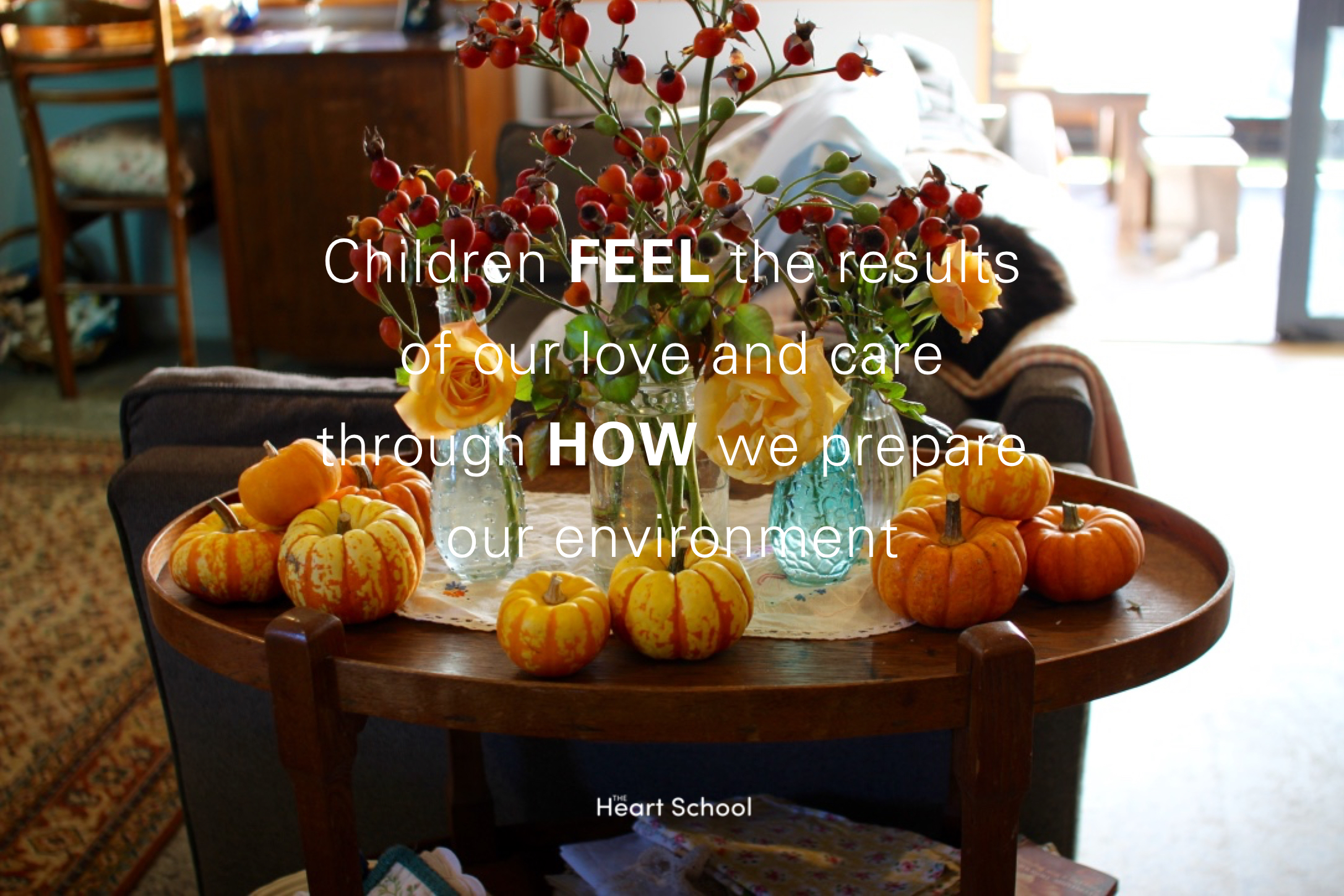 Children need to be enveloped by love and care and sense that they are safe and can unfold naturally and confidently. Ask yourselves a few questions about your environment. Take a sensory stocktake of your place. As you create beauty you restore your own soul at the same time.