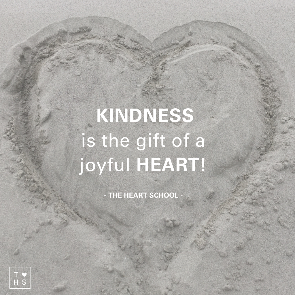 Kindness is a gift from the heart - The Heart School