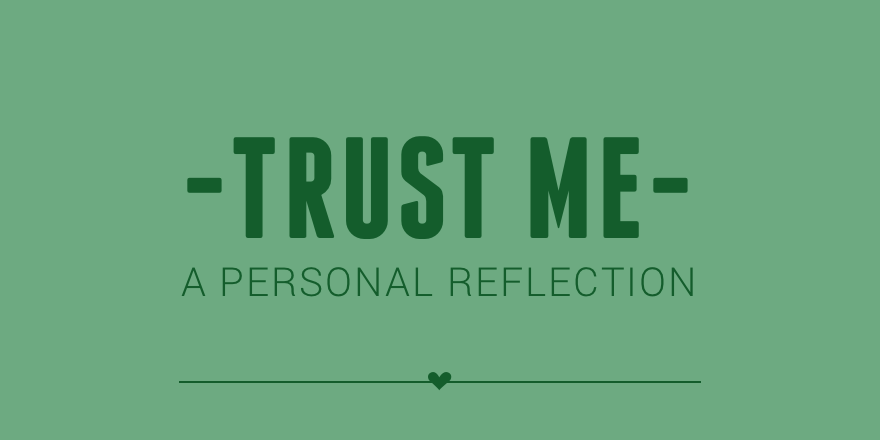 38 Trust me, a personal reflection.png