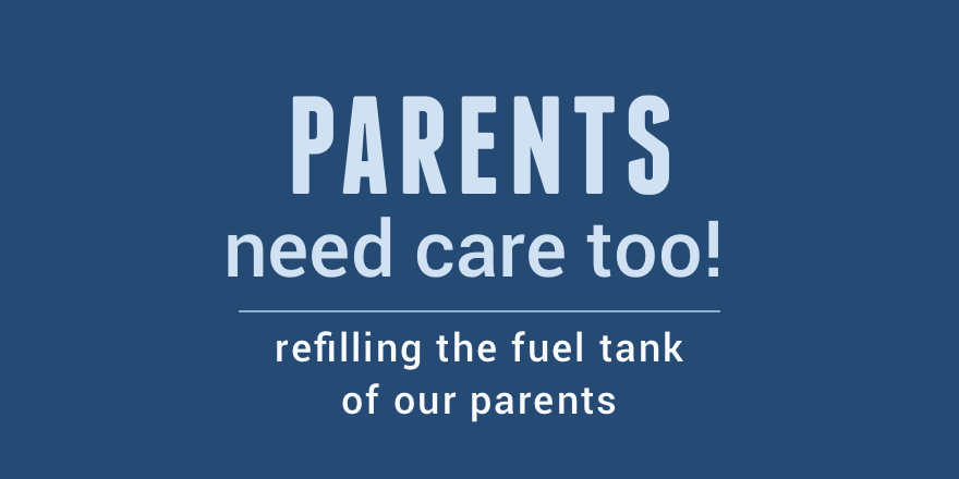 Parents need care too.png