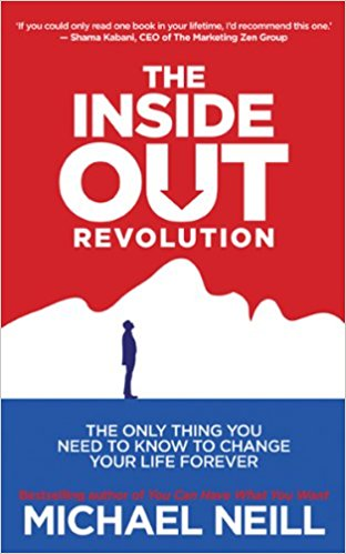 """The Inside Out Revolution"" Michael Neill"