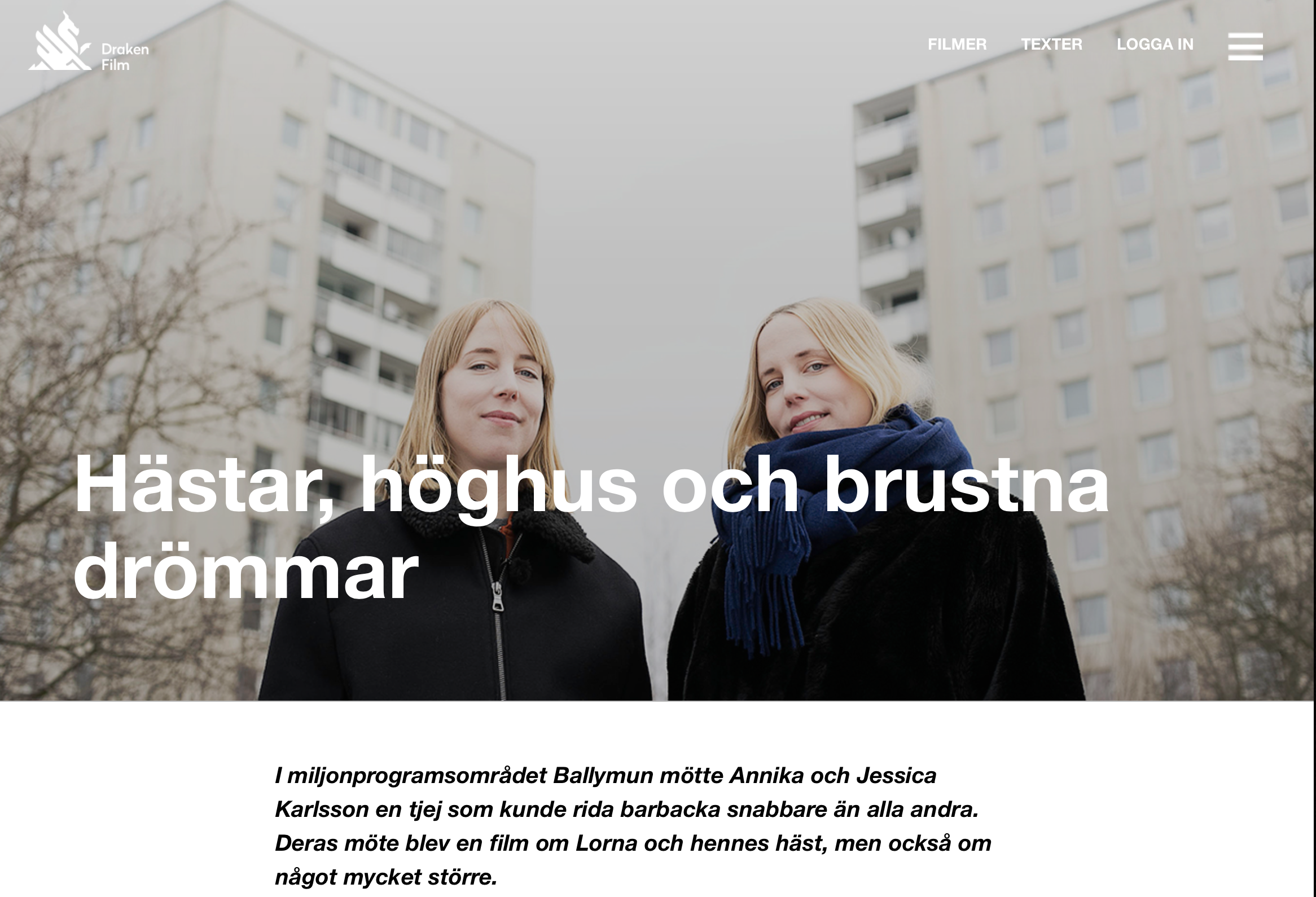 Interview with Draken Film! - Read this interview Draken Film did with us, while launching our film. Read it here, the interview became very nice.