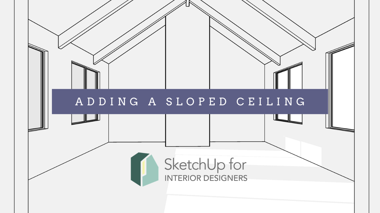 Adding a Sloped Ceiling in SketchUp