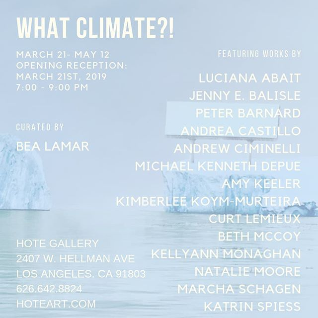 Opening this Thursday: What Climate?! Link in profile ⬆️ A Climate-centric art exhibit featuring #artists #lucianaabait #jennyebalisle #peterbarnard #andreacastillo #andrewciminelli #michaelkennethdepue #amykeeler #kimberleekoymmurteira #curtlemieux #bethmccoy #kellyannmonaghan #nataliemoore #marchaschagen #katrinspiess #bealamar #hotegallery #climateaction #losangeles #whatclimate?! #artopening #climatechange #art