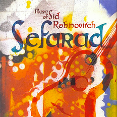 Music of Sid Robinovitch -  SEFARAD