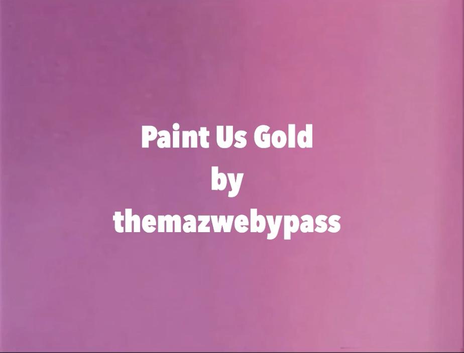 Paint us gold