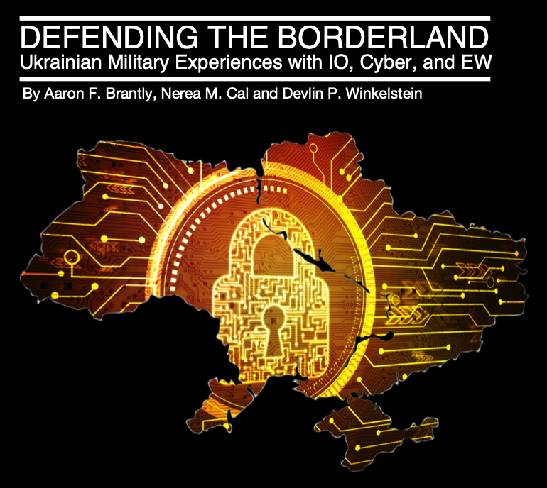 Defending the Borderland - Ukrainian Military Experiences with IO, Cyber and EW