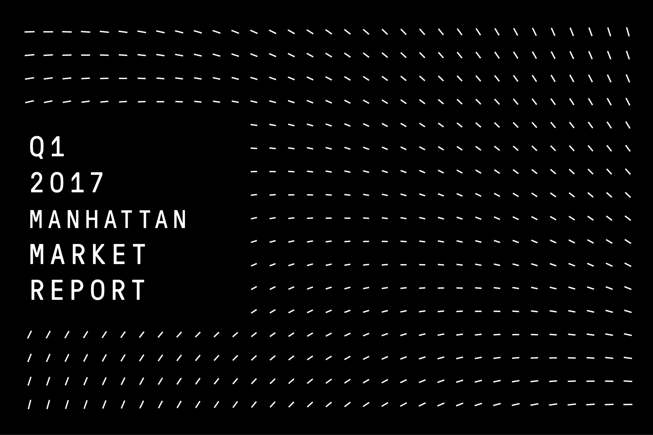 MANHATTAN Q1 2017 MARKET REPORT