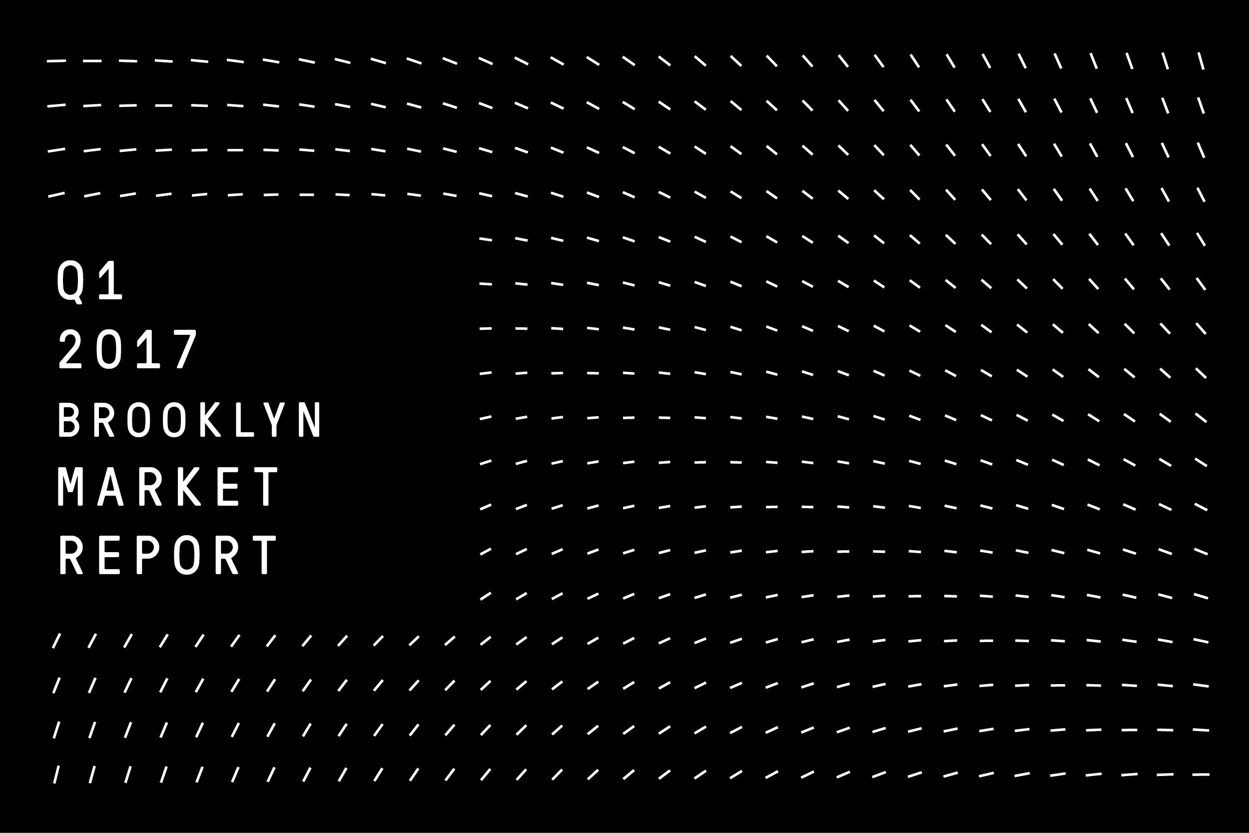 BROOKLYN Q1 2017 MARKET REPORT