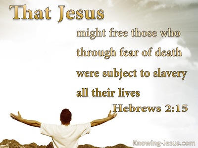 Hebrews 2-15 Freed From Fear Of Death white.jpg