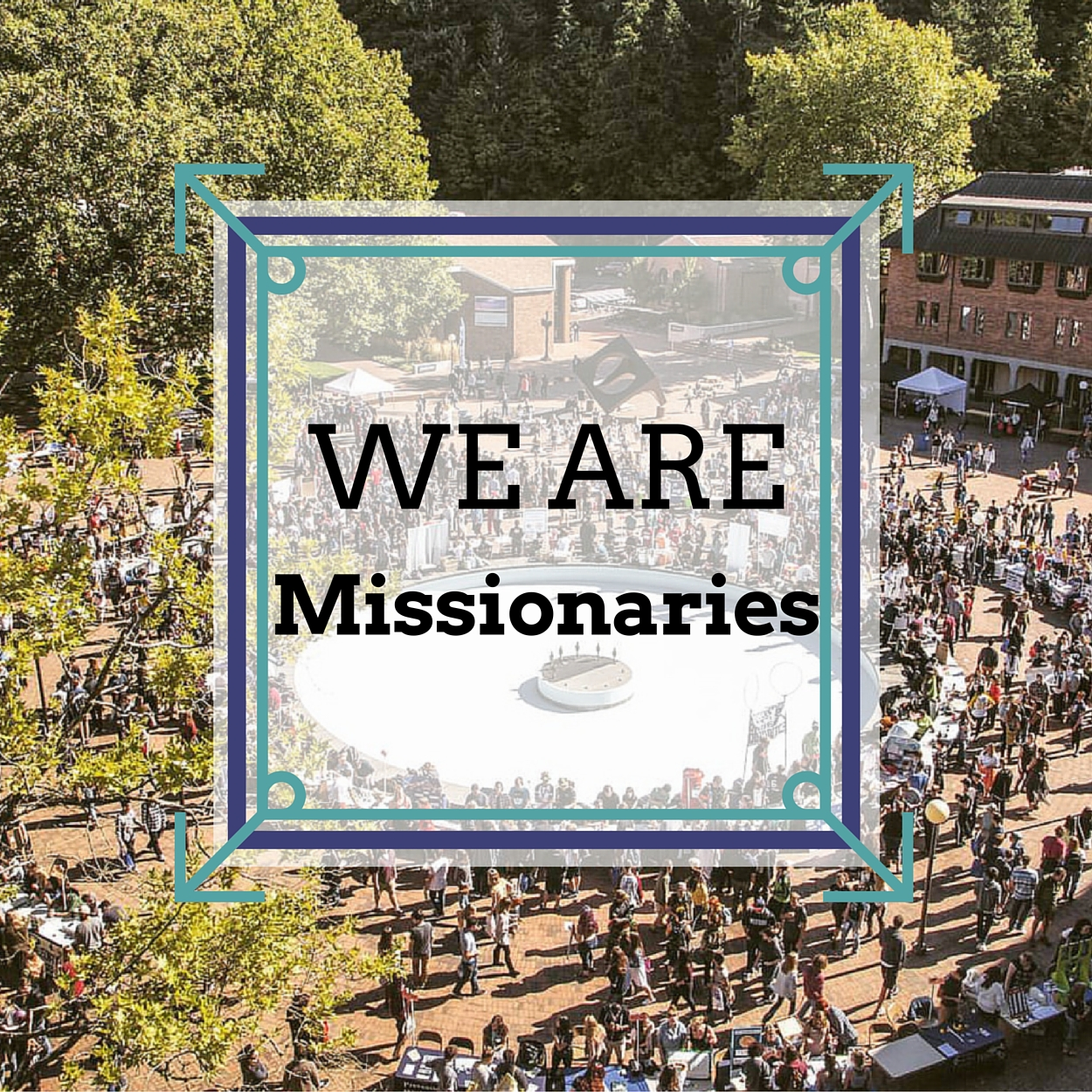 We Are Missionaries -