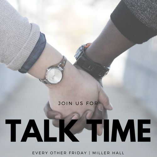 Talk Time  Every other Friday | Miller Hall