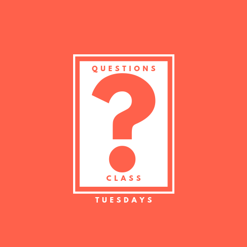 Questions Class  Tuesdays | Oct 8- Nov 19 | 4pm-5:30pm | AW 210