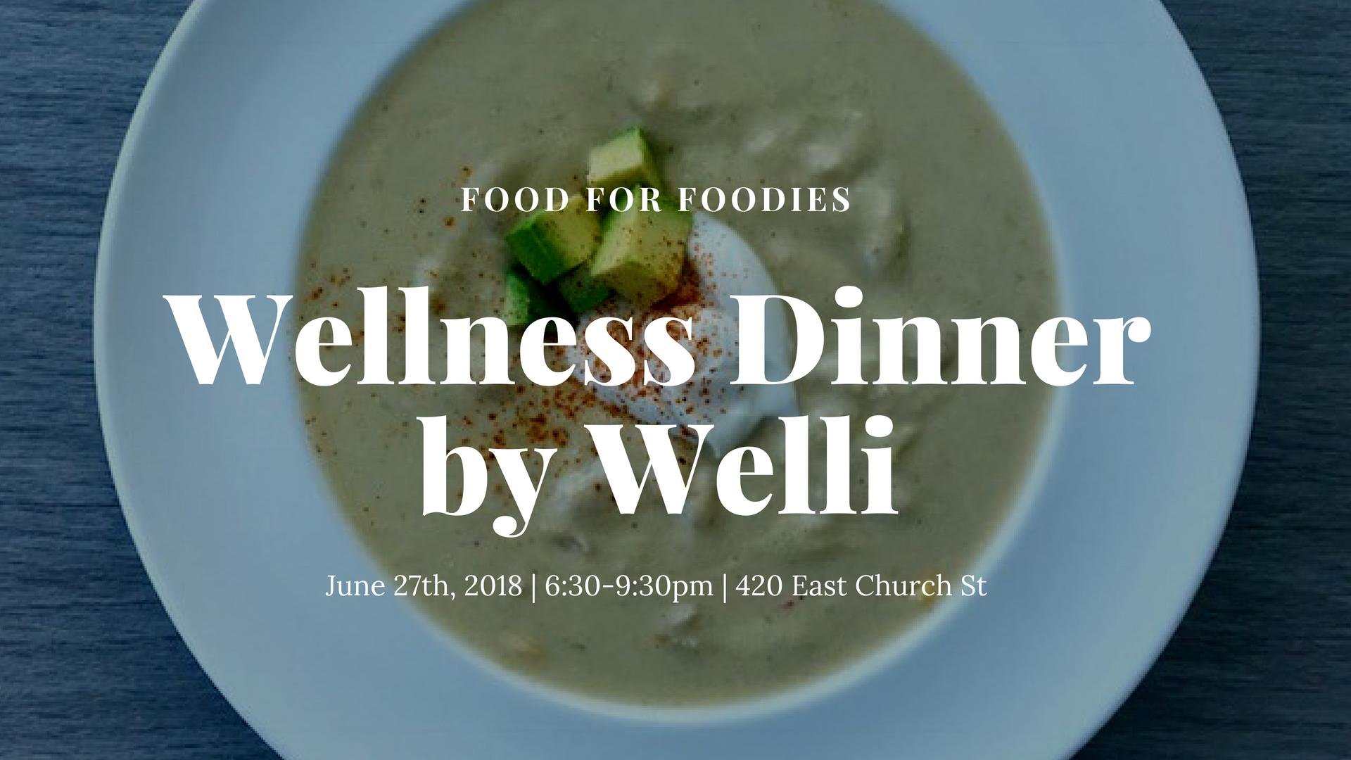 Wellness Dinner by Welli - www.getWelli.com - #dinner #Orlando #vegan #plantbased #health #wellness #innovation #getWelli