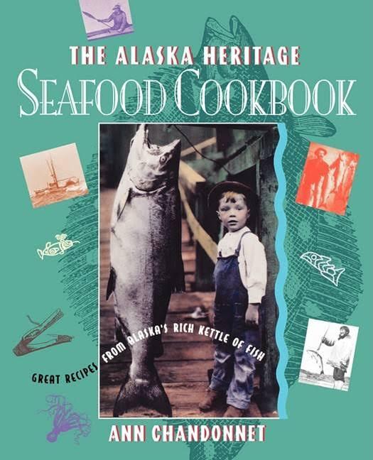 Alaska Heritage Seafood Cookbook