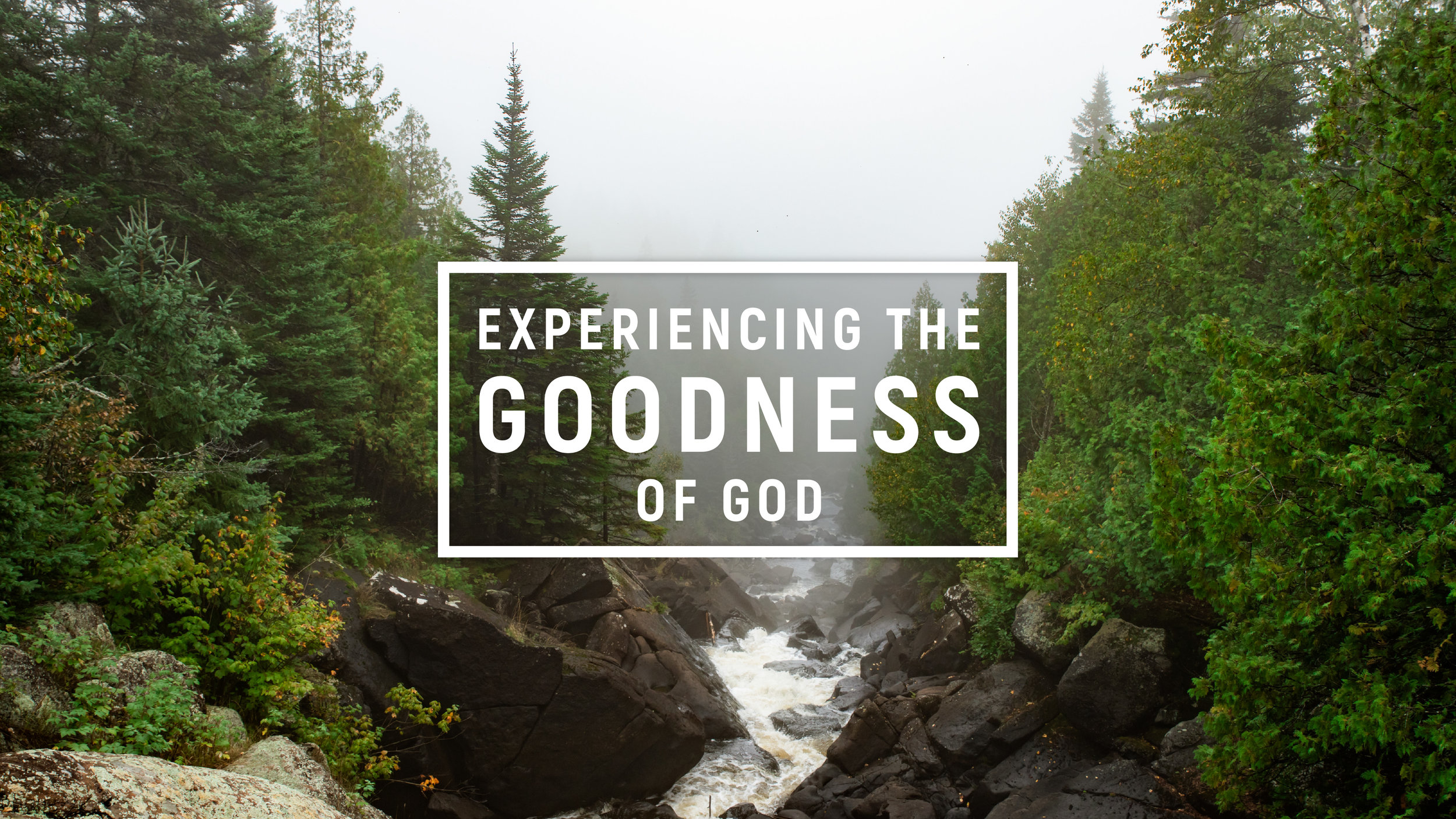 Experiencing the Goodness of God_Slide Final-01.jpg
