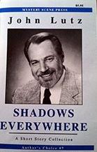 """Shadows Everywhere"" by John Lutz"