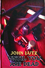 """""""Until You Are Dead"""" by John Lutz"""