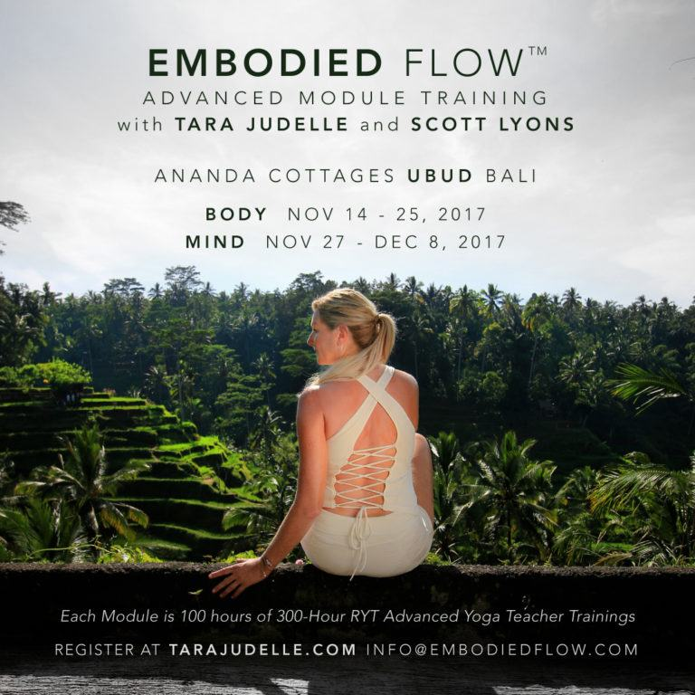 My first Embodied Flow Masterclass in LA in five years will be at  Wanderlust on October 21st.   Embodied Flow's newest program, Movement Therapy , kicks off in Bali this December. This program qualifies practitioners to become an ISMETA therapist and will be lead by my partner in Embodied Flow, Dr. Scott Lyons .  The next  200 hour Embodied Flow Training is in Goa, India at the fabulous center of  Samata . With a vision, a commitment, a desire to preserve ancient practices, and a willingness and dedication to share that with the world – I haven't been so inspired by a mission that is truly on point with yoga as I have been here. All proceeds from this retreat center go to their sustainable farming and dedication to save precious healing herbs in the high himalayas.   In February 2018, Ally Bogard and I return for another  Retreat at Samata . This week long journey will focus on internal referencing and mapping our ways into the felt sense of being.Through daily yoga, meditation, breath work and wisdom teachings we will move towards a clearer understanding of the infinite and renewable resources that live inside.  My latest  Yogaglo class is Essential Self . Take a journey to your innermost self, using breath and movement to travel into a meditative state. Tune in with a centering pranayama, before moving on to a steady flowing sequence that includes side angle, trikonasana and standing balances like ardha chandra chapasana. Focus on the subtle influence of the koshas (layers of self), allowing this deeply personal practice to deliver you to the easeful ground of your own being.
