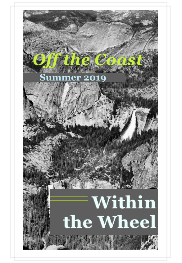 Off the Coast Summer 2019 Issue: Within the Wheel. Background: black and white photo of a mountain stream.