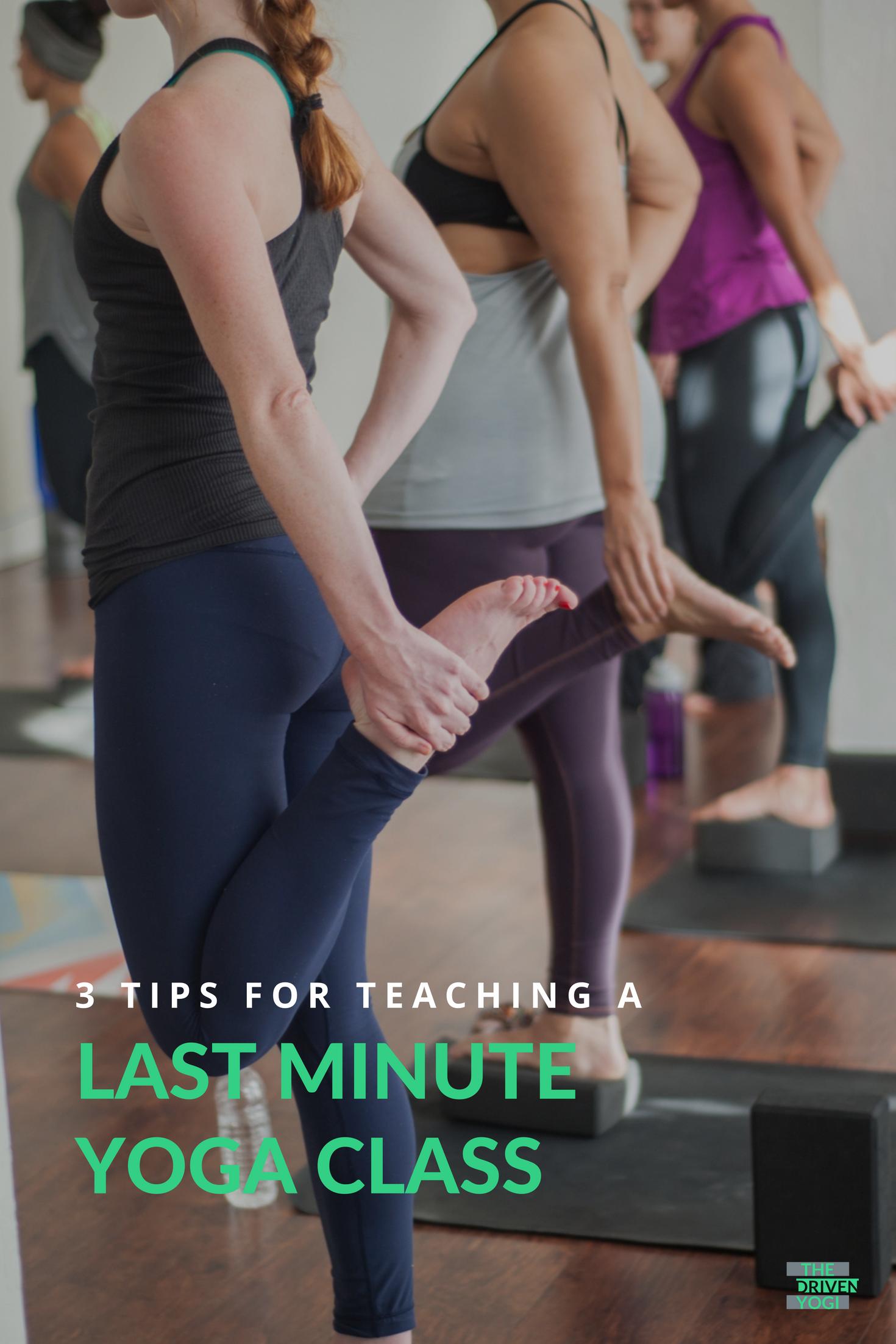 last minute yoga class- The Driven Yogi