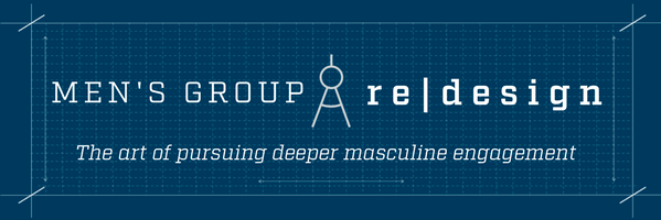 Men's Group re|design - Online course that explores invites you to redesign your way of engaging men. By introducing and exploring the categories of experience, story and blessing, take your men's group to the next level.