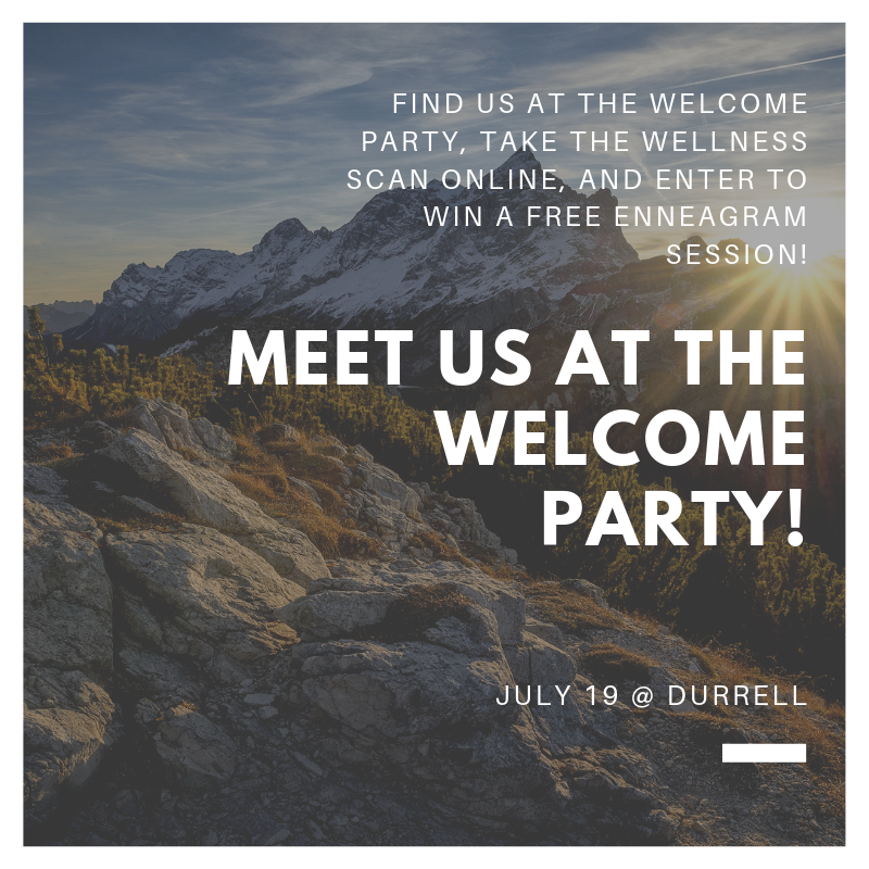 Come find us at the Welcome Party Street Fair! - We'll be there right when you arrive. Stop by, take an free online self-care assessment and enter to win an Enneagram Session!We'd love to meet you!