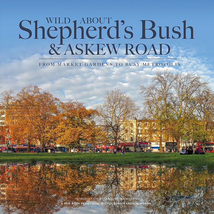 Wild about Shepherds Bush & Askew Road Cover for the web.jpg