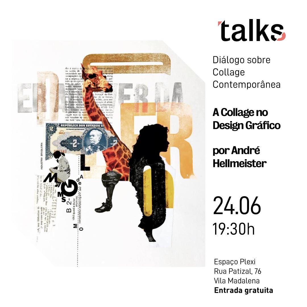 A Collage no Design Gráfico. - Diálogo sobre a Collage Contemporânea no Design Gráfico. André Hellmeister fala sobre a trajetória do Tide Hellmeister no design como também sobre sua experiência em agências.